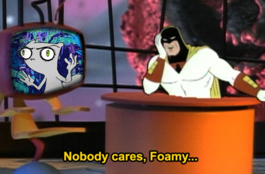 nobody cares foamy